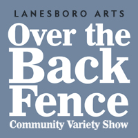 """""""Over the Back Fence"""" Variety Show presented by Lanesboro Arts"""