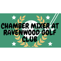 Chamber Mixer & Steak Dinner at Ravenwood Golf Club