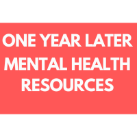 One year later. Mental Health Resources
