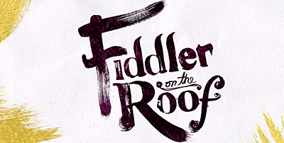 Fiddler on the Roof, Apr 2-7, 2019