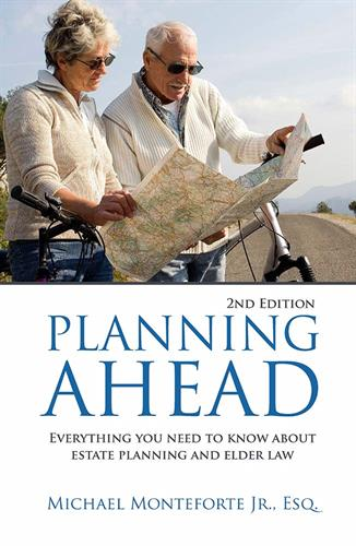 Mike's Planning Ahead Book - Learn how to protect your assets from the IRS and greedy family members!
