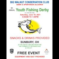 Big Walnut Conservation Clus ODNR & Sportsman Alliance Presents the 6th Annual Youth Fishing Derby