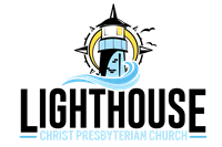 LIGHTHOUSE:  Christ Presbyterian Church