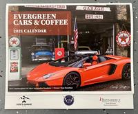 Evergreen Cars and Coffee 2021 Calendars Now on Sale!!