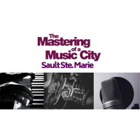 Tune into Some Good News - SAULT STE. MARIE MUSIC CITY Moves on to the Next Phase