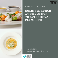 Business Lunch at The Apron Restaurant, Theatre Royal Plymouth