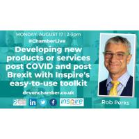 Chamber Live - Developing new products or services post COVID and post Brexit with Inspire's easy to use toolkit