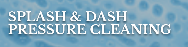 Splash & Dash LLC Pressure Cleaning