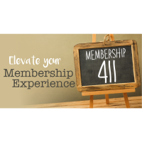 Membership 411 - Elevate your Membership Experience
