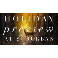 Holiday Preview at Suburban