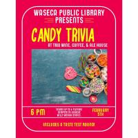Candy Trivia -Sponsored by the Waseca Public Library @ Trio Coffee, Wine and Ale House