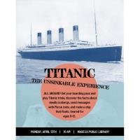 Titanic-The Unsinkable Experience @ Waseca Public Library