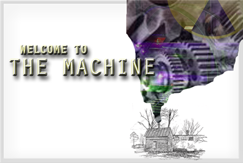 Coming Soon:  Welcome to the Machine