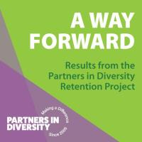 A Way Forward: Results from the Partners in Diversity Retention Project