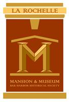 La Rochelle Mansion and Museum presented by the Bar Harbor Historical Society