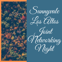 Los Altos & Sunnyvale Joint Networking Night