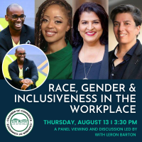 Race, Gender & Inclusiveness in the Workplace: A panel viewing and discussion with LeRon Barton