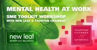 'SME Mental Health at Work' Online Toolkit Workshop - with New Leaf