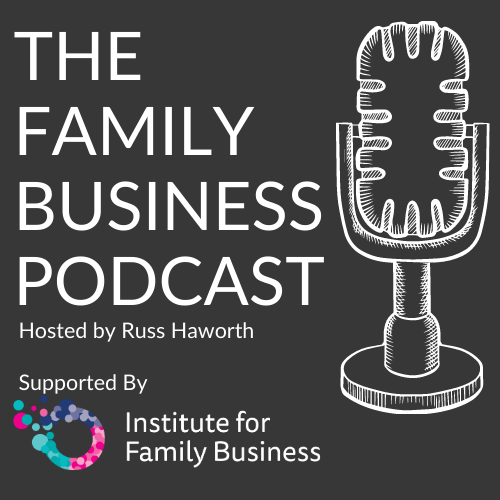 The Family Business Podcast - Supported by The Institute for Family Business