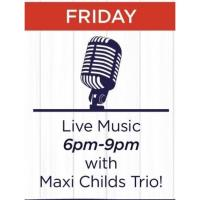Live Music: Maxi Childs Trio