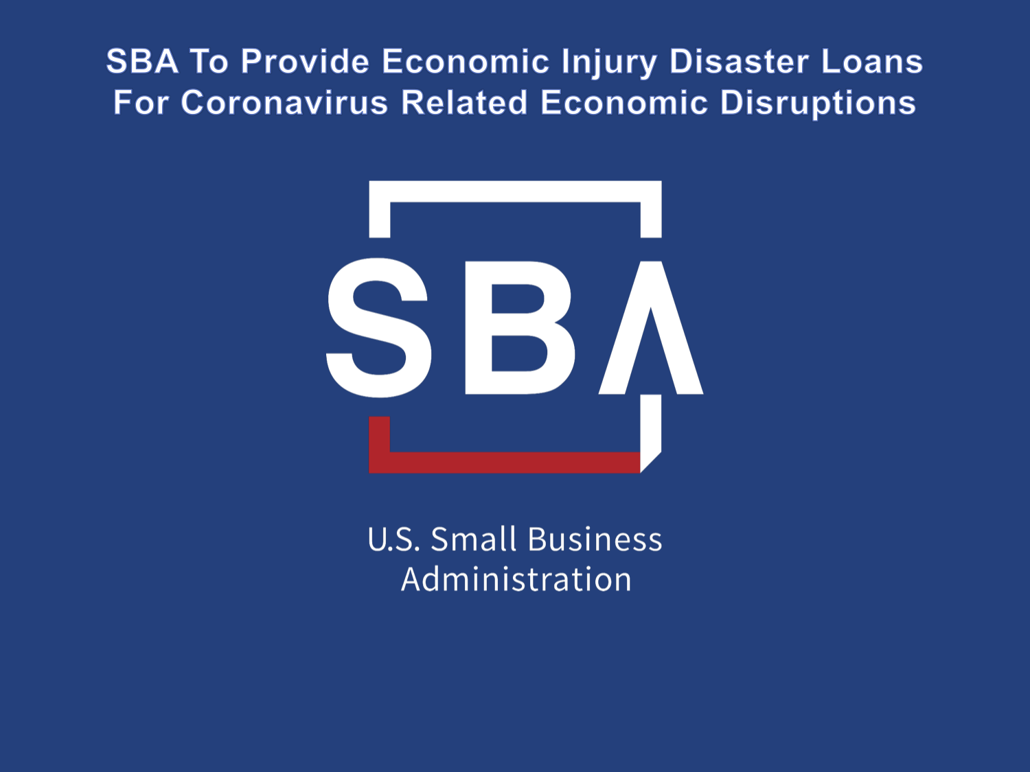 Small Business Administration Economic Injury Disaster Loans for COVID-19