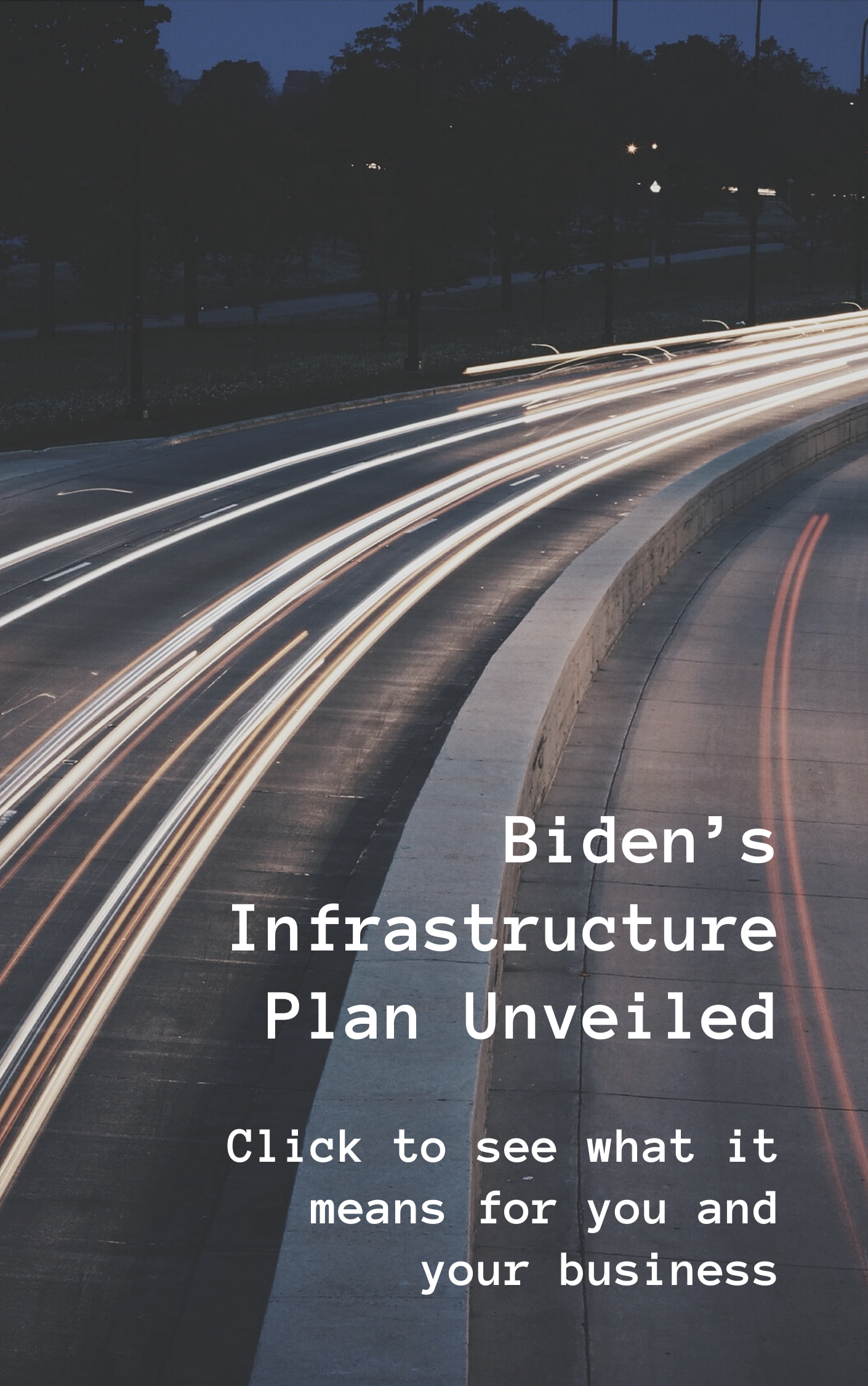 President Biden's Infrastructure Plan and You.