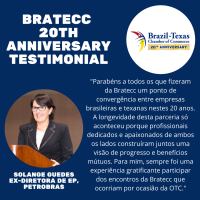 BRATECC 20th Anniversary Testimonial | Solange Guedes, Former E&P Director of Petrobras