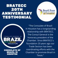 BRATECC 20th Anniversary Testimonial | Consulate General of Brazil in Houston