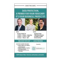 Data Protection, A Primer for Your Fiduciary: It's Your Business, Protect It!