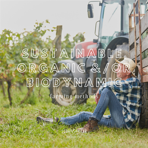 Organic, sustainable, and/or biodynamic.