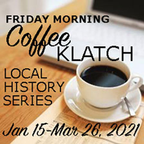 Public Programs Like Our Annual Coffee Klatch History Series