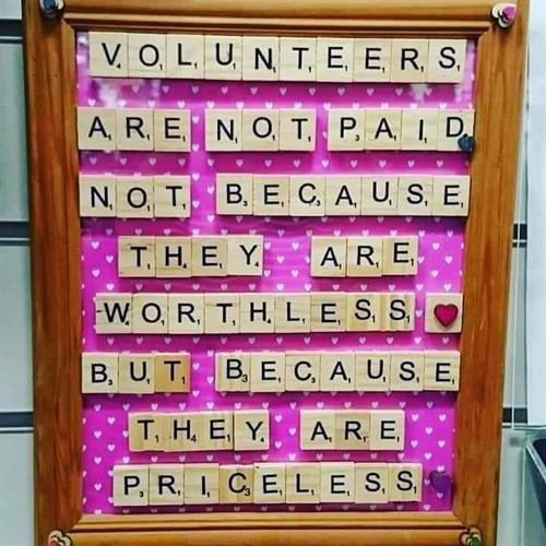 Volunteers are always needed and appreciated