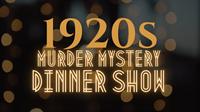 1920's Murder Mystery Dinner Show at Brandon Styles Theater