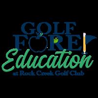 Inaugural Golf FORE! Education at Rock Creek Golf Club October 1st