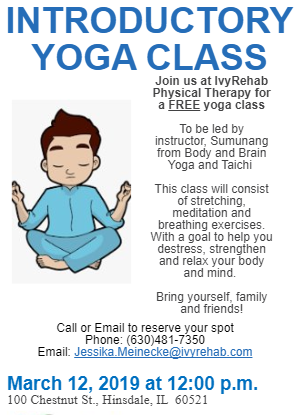 Please join us for a free introductory yoga class at IvyRehab on March 12, 2019 at 12:00pm
