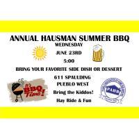 ANNUAL HAUSMAN SUMMER BBQ
