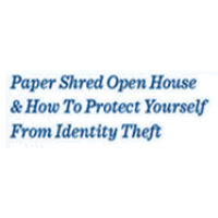 Paper Shred Open House & How To Protect Yourself From Identity Theft