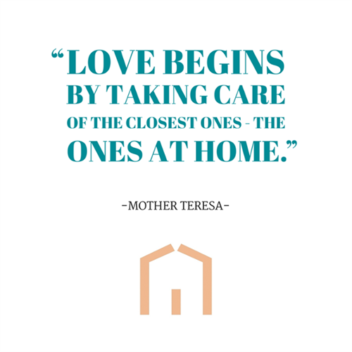 Love Begins By Taking Care of the Closest Ones - the Ones at Home