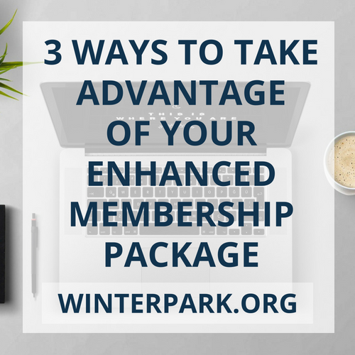 3 Ways to Take Advantage of Your Enhanced Membership Package