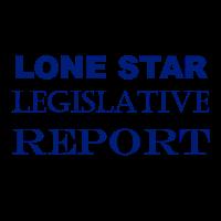 Lone Star Legislative Report 2021