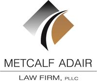 Metcalf Adair Law Firm, PLLC