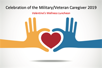 Celebration of the Military/Veteran Caregiver 2019: Valentine's Wellness Luncheon