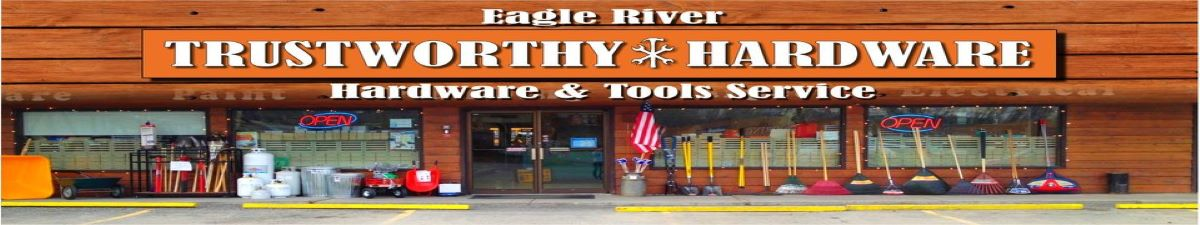 Eagle River Trustworthy Hardware and Lumber