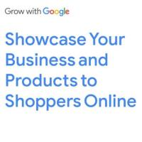 Google Workshop: Showcase Your Business and Products to Shoppers Online