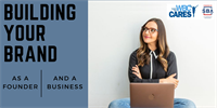 Building Your Brand as a Founder and as a Business