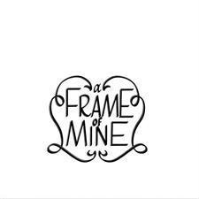 A Frame of Mine