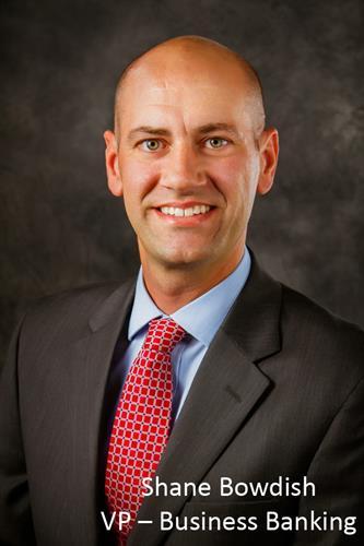 Shane Bowdish, VP – Business Banking