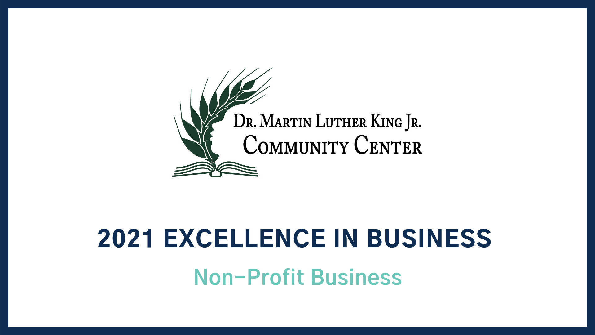 2021 Excellence in Business Award: Nonprofit The Dr. Martin Luther King Jr. Community Center
