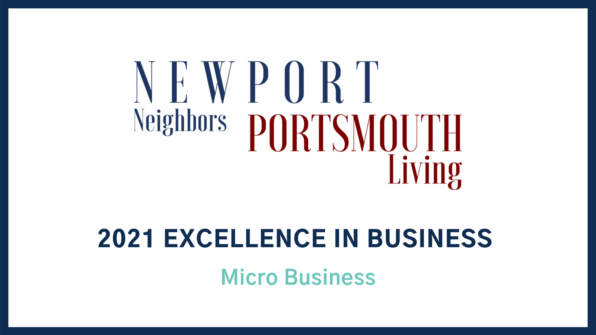 2021 Excellence in Business Award: Micro Business Newport Neighbors & Portsmouth Living Magazine