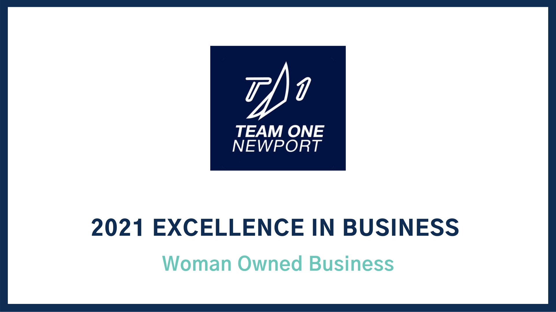 2021 Excellence in Business Award: Woman Owned Business Team One Newport